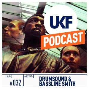 Drumsound & Bassline Smith UKF Podcast #32