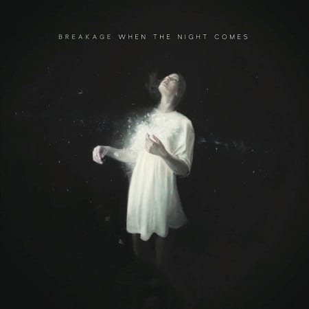 breakage - when the night comes