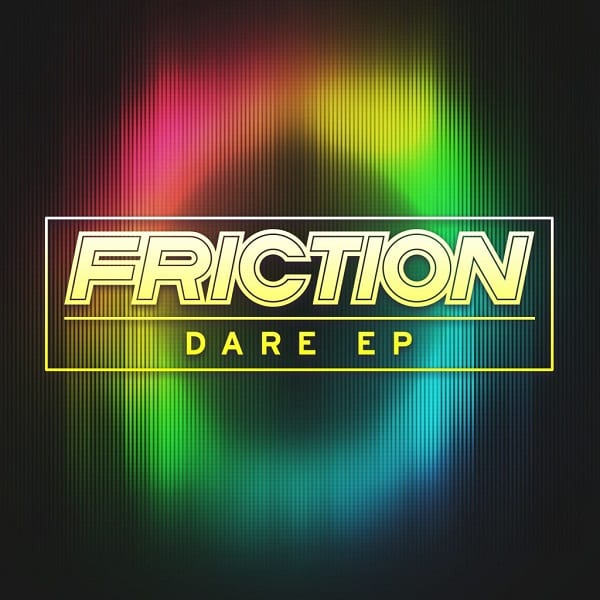 Friction - Dare